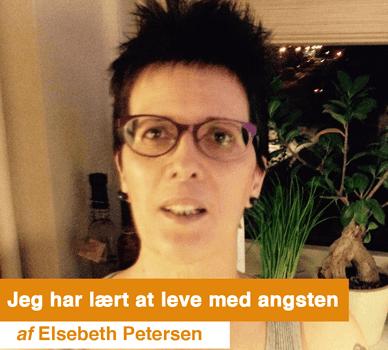 Elsebeth Petersen - Jeg har lært at leve med mit angst