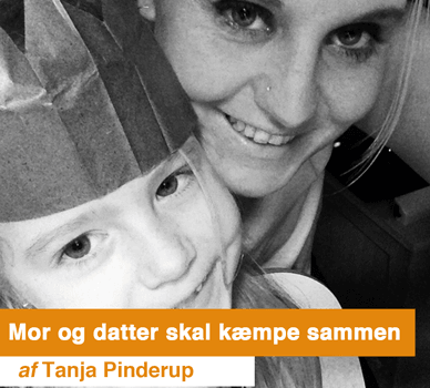 Tanja Pinderup - Mor og datter skal kæmpe sammen
